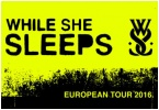 WHILE SHE SLEEPS am 12.11. in Chemnitz abgesagt!